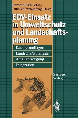 EDV-Einsatz in Umweltschutz und Landschaftsplanung (German, Paperback): Herbert Pfaff-Schley, Lutz Schimmelpfeng