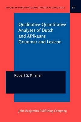 Qualitative-Quantitative Analyses of Dutch and Afrikaans Grammar and Lexicon (Electronic book text): Robert S. Kirsner