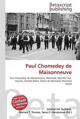 Paul Chomedey de Maisonneuve (Paperback): Lambert M. Surhone, Miriam T. Timpledon, Susan F. Marseken