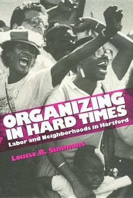 Organizing in Hard Times (Electronic book text): Louise Simmons