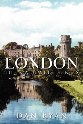 London - The Caldwell Series (Paperback): Dan Ryan