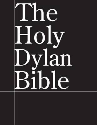The Holy Dylan Bible (Paperback): Jussle Bears