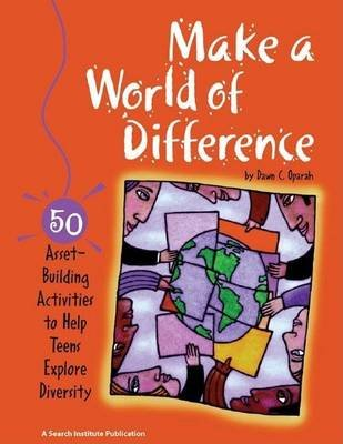 Make a World of Difference: 50 Asset-Building Activities to Help Teens Explore Diversity (Electronic book text): Dawn C Oparah