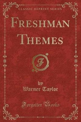 Freshman Themes (Classic Reprint) (Paperback): Warner Taylor