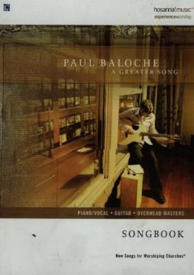 A Greater Song (Paperback): Paul Baloche