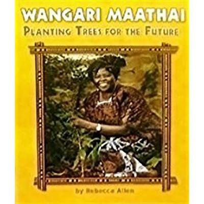 Houghton Mifflin Science California - Ind Bk Lv4 Chp4 on Level Wangari Maathai, Planting Trees for the Future (Paperback):...
