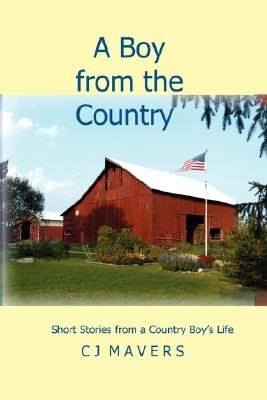 A Boy from the Country (Paperback): C. J. Mavers