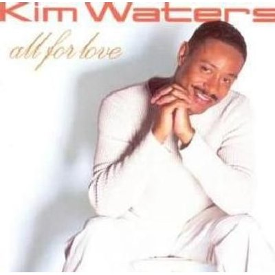 Kim Waters - All for Love (CD): Kim Waters