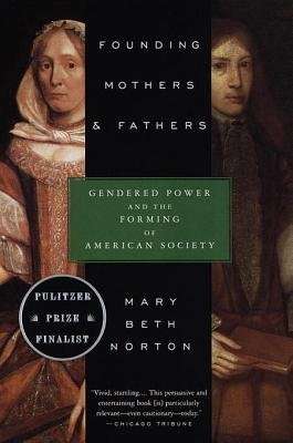 Founding Mothers & Fathers - Gendered Power and the Forming of American Society (Electronic book text): Mary Beth Norton