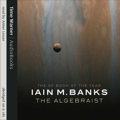The Algebraist (Abridged, Downloadable audio file, Abridged edition): Iain M. Banks
