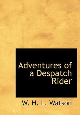 Adventures of a Despatch Rider (Large print, Hardcover, Large type / large print edition): W.H.L. Watson