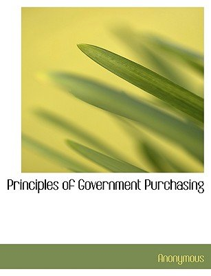 Principles of Government Purchasing (Hardcover): Anonymous