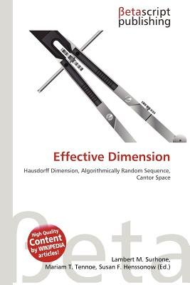 Effective Dimension (Paperback): Lambert M. Surhone, Mariam T. Tennoe, Susan F. Henssonow