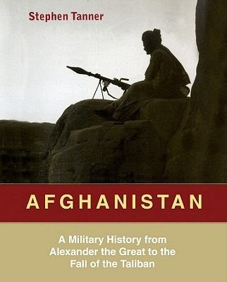 Afghanistan - A Military History from Alexander the Great to the Fall of the Taliban (Standard format, CD): Stephen Tanner,...