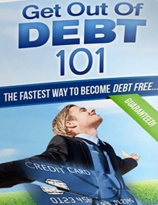 Get Out of Debt 101 - The Fastest Way to Become Debt Free (Electronic book text): Lucifer Heart