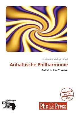 Anhaltische Philharmonie (German, Paperback): Janeka Ane Madisyn