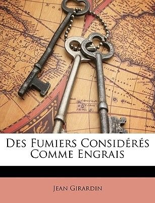 Des Fumiers Considrs Comme Engrais (English, French, Paperback): Jean Girardin