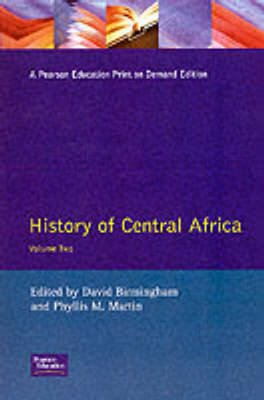 History of Central Africa (Paperback): David Birmingham, Phyllis M. Martin