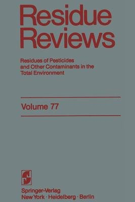 Residue Reviews - Residues of Pesticides and other Contaminants in the Total Environment (Paperback, Softcover reprint of the...
