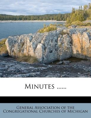 Minutes ...... (Paperback): General Association of the Congregationa
