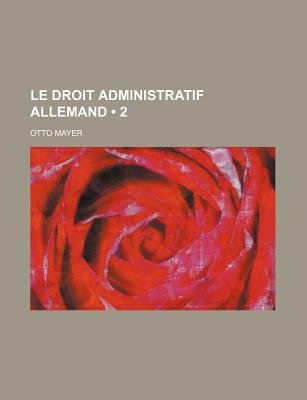 Le Droit Administratif Allemand (2) (English, French, Paperback): Otto Mayer