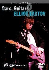 Cars, Guitars and Elliot Easton (DVD): Easton,Elliot