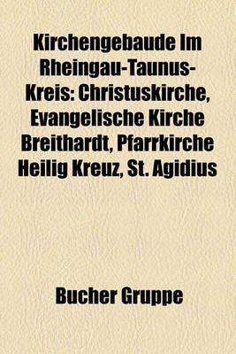Kirchengebude Im Rheingau-Taunus-Kreis - Christuskirche, Evangelische Kirche Breithardt, Pfarrkirche Heilig Kreuz, St. Gidius...