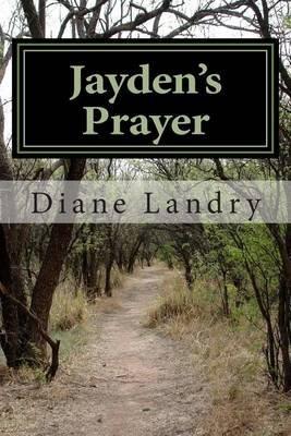 Jayden's Prayer (Paperback): Diane M Landry