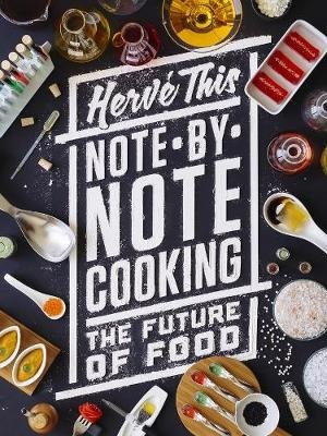 Note-by-Note Cooking - The Future of Food (Hardcover): Herve This