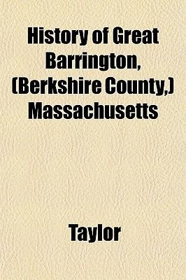 History of Great Barrington, (Berkshire County, ) Massachusetts (Paperback): Taylor