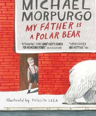 My Father Is a Polar Bear (Paperback): Michael Morpurgo