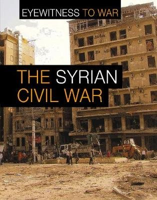 The War in Syria (Hardcover): Claudia Martin