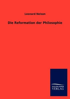 Die Reformation Der Philosophie (German, Paperback): Leonard Nelson