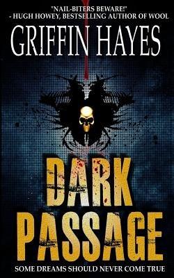 Dark Passage (Paperback): Griffin Hayes
