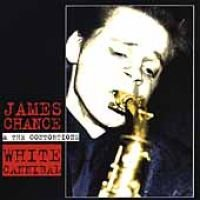 James &. Contortions Chance / Chance - White Cannibal (CD): James &. Contortions Chance, Chance