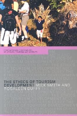 The Ethics of Tourism Development (Paperback): Rosaleen Duffy, Mick Smith