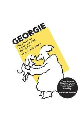 Georgie - The Story of a Man, His Dog, and a Pin (Hardcover): R. O Blechman