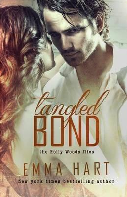 Tangled Bond (Holly Woods Files, #2) (Paperback): Emma Hart