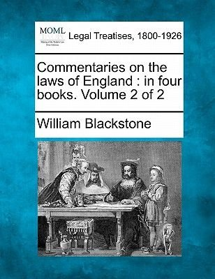 Commentaries on the Laws of England - In Four Books. Volume 2 of 2 (Paperback): William Blackstone