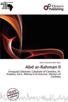 Abd AR-Rahman II (Paperback): Adam Cornelius Bert