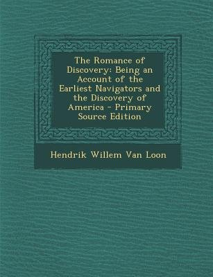 Romance of Discovery - Being an Account of the Earliest Navigators and the Discovery of America (Paperback, Primary Source):...