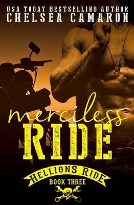 Merciless Ride (Paperback): Chelsea Camaron
