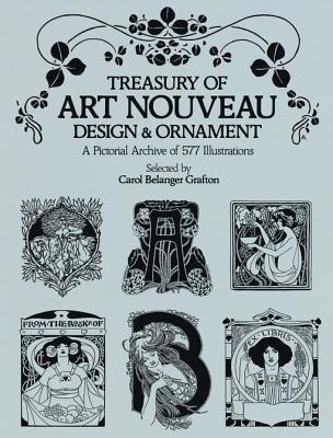Treasury of Art Nouveau Design & Ornament (Electronic book text): Carol Belanger Grafton