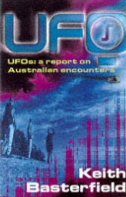 UFOs - A Report on Australian Encounters (Paperback, 2nd Revised edition): Keith Basterfield