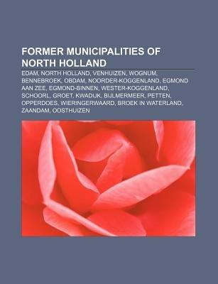 Former Municipalities of North Holland - Edam, North Holland, Venhuizen, Wognum, Bennebroek, Obdam, Noorder-Koggenland, Egmond...
