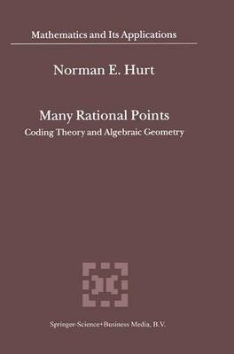 Many Rational Points - Coding Theory and Algebraic Geometry (Paperback, 1st ed. Softcover of orig. ed. 2004): Norman E. Hurt