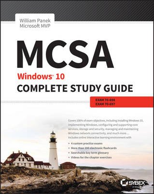 MCSA: Windows 10 Complete Study Guide - Exam 70-698 and Exam 70-697 (Paperback): William Panek