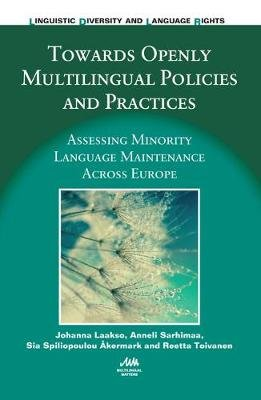 Towards Openly Multilingual Policies and Practices - Assessing Minority Language Maintenance Across Europe (Electronic book...