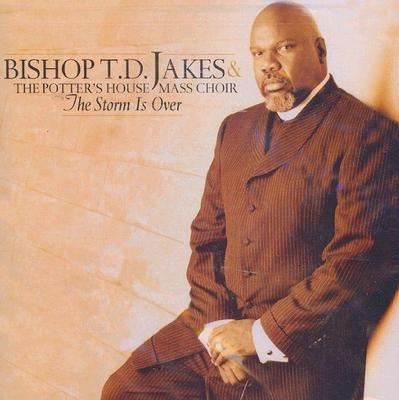 T.D. Jakes - The Storm Is Over (CD): T.D. Jakes