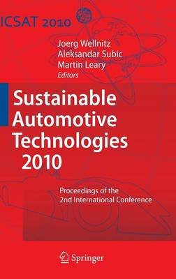 Sustainable Automotive Technologies 2010 - Proceedings of the 2nd International Conference (Hardcover, 2010 ed.): Joerg...